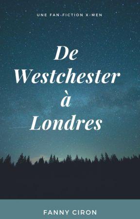De Westchester à Londres [TERMINÉ] by Fannychoubidou