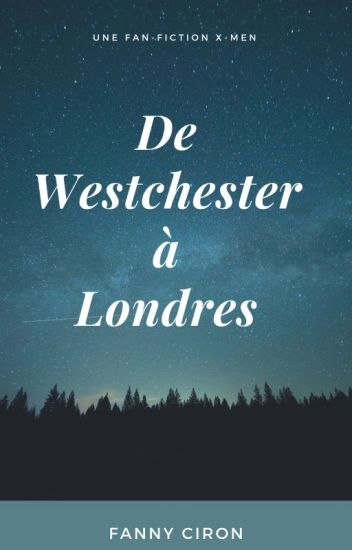 De Westchester à Londres [TERMINÉ]