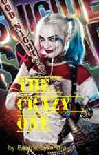 The Crazy One { COMING SOON} by BeatrixLysandra