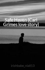 Safe Haven (Carl Grimes love story) by justcasual