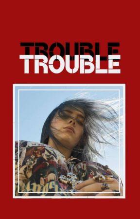 Trouble {Billie Eilish} by -problematicc