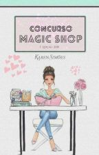 Concurso Magic Shop  by BKarenStories