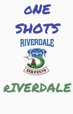 ONE SHOTS I RIVERDALE by Ruggarol_xx
