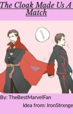 The Cloak Made Us A Match by TheBestMarvelFan