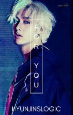 너를 의해서 (For You) >> Bang Chan by hyunjinslogic
