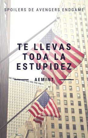 Te llevas toda la estupidez by AEMint