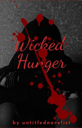 Wicked Hunger by untitlednovelist