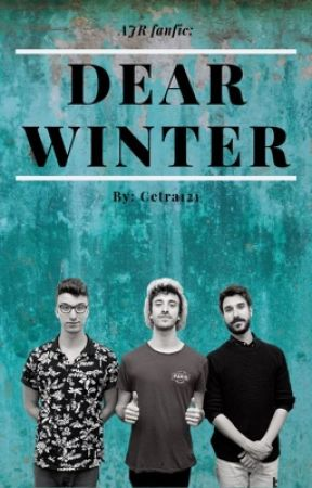 Dear Winter Ajr A Lot Wattpad The song is about the possible future son of ryan , named winter. dear winter ajr a lot wattpad
