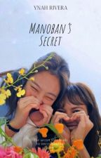 MANOBAN'S SECRET by YnahRivera2