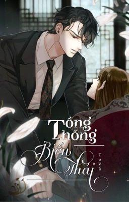 Đọc truyện [HOÀN] Tổng Thống Biến Thái