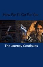 'How Far I'll Go For You'  The Journey Continues  by nl3536