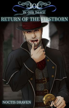 In Our Image: Return of The First Born by NoctisDraven