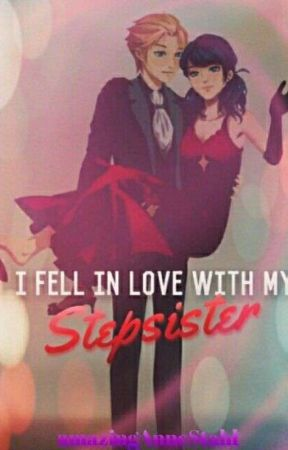 I fell in love with my stepsister  by amazingAnneStahl