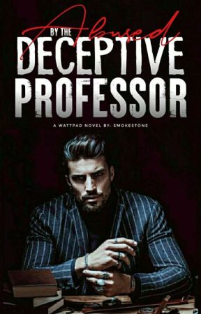 Abused by the Deceptive Professor | BXB [EDITING] by SmokyStone