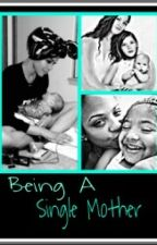Being A Single Mother by SimplyDeDe