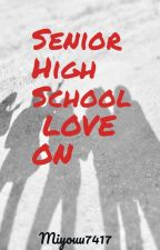 Senior High School LOVE ON by miyouu7417