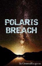 Polaris Breach by GeneralFangorus