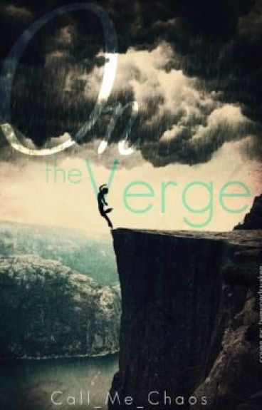 On the Verge by Call_Me_Chaos