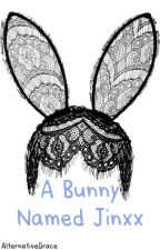 A Bunny Named Jinxx (BVB Smut) {FINISHED} by AlternativeGrace