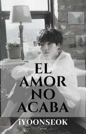 El Amor No Acaba by iYOONSEOK