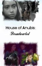 House of Anubis: Downhearted by DaGrandeSibuna