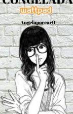 Congelada-Angelaporcar0 by Angelaporcar0