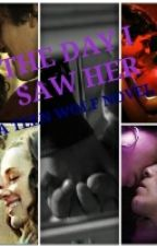The Day I Saw Her. (Teen Wolf Novel) by ScottMcallxOxO