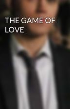 THE GAME OF LOVE by PriyankaObhan7
