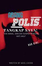 Abang Polis, Tangkap SAYA! by nuha_raihani