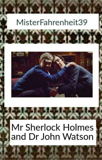 Johnlock Fanfic - Mr Sherlock Holmes And Dr John Watson