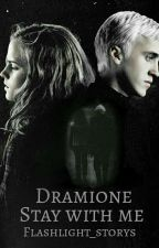 Dramione - Stay with me by flashlight_storys