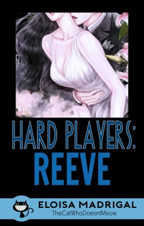 Hard Players 1: REEVE by TheCatWhoDoesntMeow