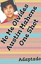 No Me Olvides - Austin Mahone - One Shot by __CIRJ__
