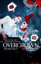 Overgrown-an Irondad and Spideyson fanfic by im_thesunflower