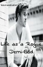 Life as a Rogue Demi-God (ON HOLD) by leourasalvatore