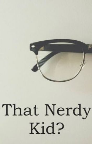 That Nerdy Kid?