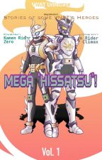 """Stories of some VNST's Heroes - Vol. 1: Mega """"Hissatsu""""! by MegaBeatle"""