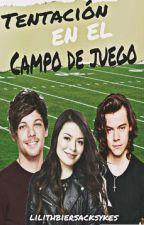 Tentacion En El Campo De Juego(Harry,Louis y Tu) by LilithBiersackSykes