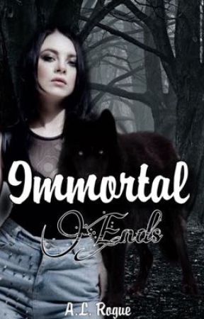 Immortal Ends by XXrogueXlucyXX