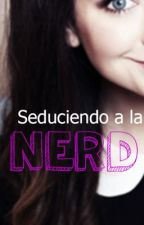 Seduciendo a la nerd by BookHemmings