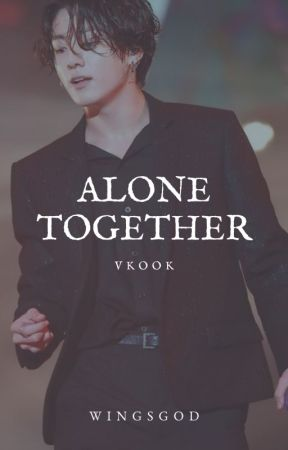 Alone Together [VKook] by Luce-Premium