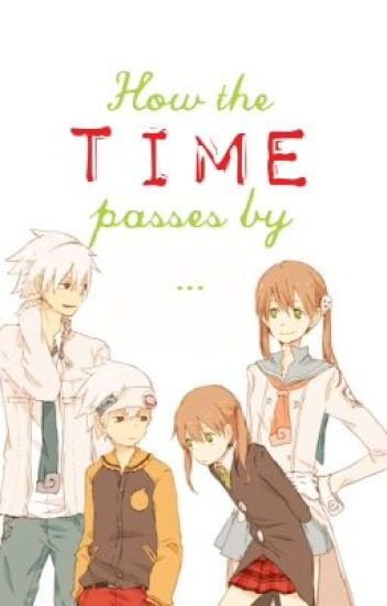 How the time passes by... [maka x soul]