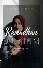 Ramadhan Muslim by AllyAmanda2201