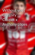 Without you [ Gregory Coupet x Anthony Lopes ] by DraxlerBae