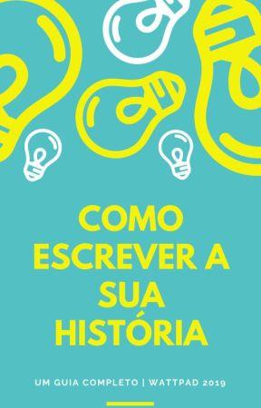 COMO ESCREVER A SUA HISTÓRIA by b99again
