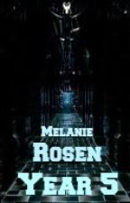 Melanie Rosen: Year 5 (A Harry Potter Fanfiction) by Melanie_Rosen