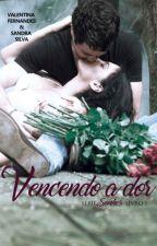 Vencendo a Dor (Degustação) NA AMAZON  by ValentinaFernandess