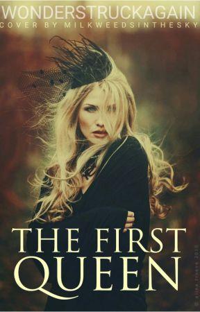 The First Queen by wonderstruckagain