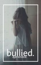 Bullied || Shawn Mendes by ayemendesx