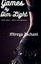 GAMES BY DIM LIGHT || Mature || by MireyaZachani
